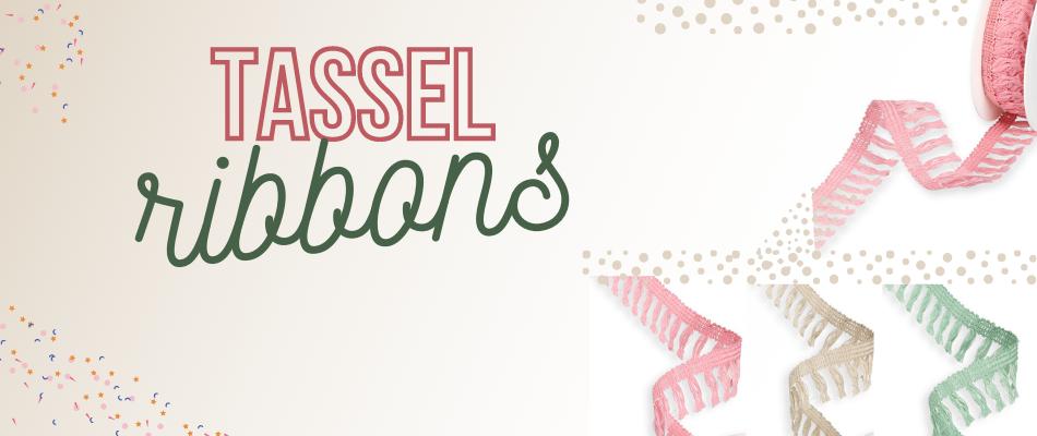 tassel ribbons