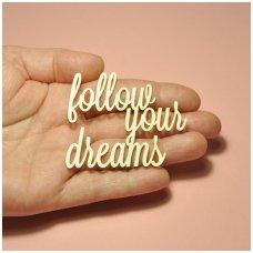 Kartoninė formelė FOLLOW YOUR DREAMS, 1 vnt.